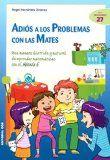 Adiós a los problemas con las mates : una manera divertida y natural de aprender matemáticas con el Método E / Ángel Hernández Jiménez