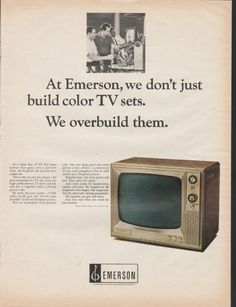 """1966 EMERSON TV vintage magazine advertisement """"We overbuild them"""" ~ We overbuild them - At Emerson, we don't just build color TV sets. We overbuild them. - It's a basic fact of TV. The more power that goes into a picture tube, the brighter the ..."""