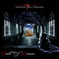 SEDUCE THE HEAVEN-FIELD OF DREAMS