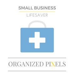 ORGANIZED PIXELS SMALL BUSINESS LIFESAVER