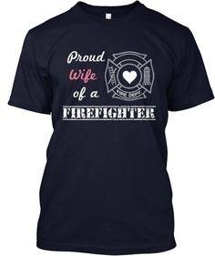 Proud Fire Wife, Firefighter wife - BACK ON SALE GET YOURS TODAY!!