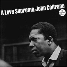John Coltrane - A Love Supreme Bass – Jimmy Garrison Design [Cover At Viceroy] – George Gray  Design [Liner] – Joe Lebow Drums – Elvin Jones Engineer [Recording], Mastered By – Rudy Van Gelder Painting [Liner] – Victor Kalin Piano – McCoy Tyner Producer, Photography By [Cover] – Bob Thiele Tenor Saxophone [Selmer], Composed By, Liner Notes – John Coltrane