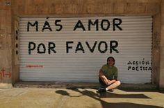 Más amor por favor #AcciónPoética