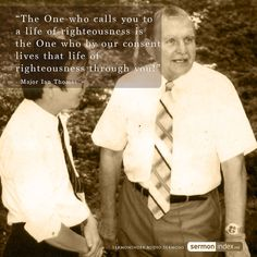 """""""The One who calls you to a life of righteousness is the One who by our consent lives that life of righteousness through you!"""" - Major Ian Thomas #righteousness #life #Christ"""