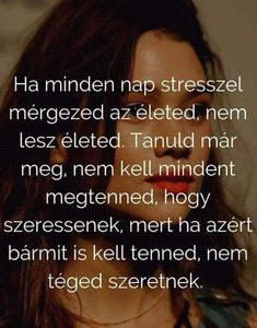 ....nem kell...!!!...♡ Favorite Quotes, Best Quotes, Life Quotes, Positive Life, Positive Thoughts, Motivational Quotes, Inspirational Quotes, Affirmation Quotes, Picture Quotes