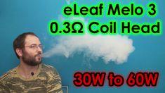 eLeaf Melo 3 -  0.3Ω Coil head @ 30-60W, How it vapes?