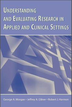 Understanding and Evaluating research in Applied and Clinical setting