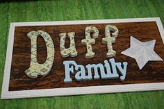 Family Name Plaque. Want to make this this spring to put up.