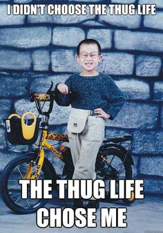 The Thug Life Chose Them