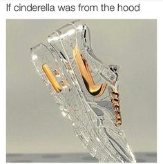 Cindy from the Hood. Honestly, I'd rather have Lupe Fiasco slip one of these on my feet rather than Prince Charming and a glass slipper...