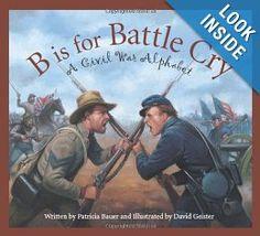 B is for Battle Cry: A Civil War Alphabet: Patricia Bauer, David Geister: 9781585363568: Amazon.com: Books