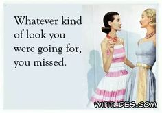 whatever-kind-look-going-for-you-missed-ecard