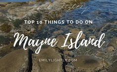 If you're looking for a relaxing weekend getaway from Vancouver, Mayne Island is the perfect place. Here are my top 10 things to do while you're there. Simple Living Blog, Stuff To Do, Things To Do, Slow Travel, Vancouver Island, Clean Beauty, Weekend Getaways, Perfect Place, Explore