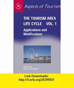 The Tourism Area Life Cycle Vol.1 (Aspects of Tourism) (9781845410261) Richard Butler , ISBN-10: 1845410262  , ISBN-13: 978-1845410261 ,  , tutorials , pdf , ebook , torrent , downloads , rapidshare , filesonic , hotfile , megaupload , fileserve