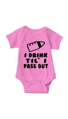 a748c3838af64 I Drink Til  I Pass Out Pink Infant Onesie