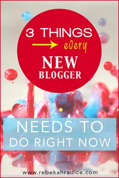 3 Things Every New Blogger Needs to Do...Right Now by @Rebekah Radice