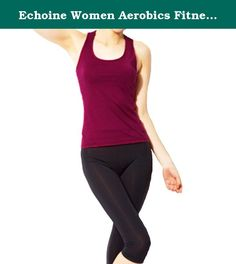 Echoine Women Aerobics Fitness Workout Yoga Clothes with Two Piece M Wine Red. Womens Aerobics Workout Yoga clothes with Two Piece Tips: 1.The size is the China size,in order to avoid unnecessary size trouble,be sure to check the correct size that suit for you before you buying,thank you for your understanding! 2.If you stronger or fat,please select big Size than the normal size of that products. 3.According to the light and different computer monitors,the color may be slightly different…