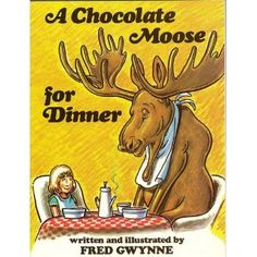 A Chocolate Moose for Dinner: Fred Gwynne: 9780671667412: Amazon.com: Books