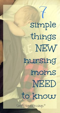 simple things new nursing moms need to know, encouragement for breastfeeding moms