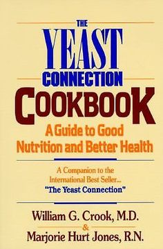 The Yeast Connection Cookbook by William C. Crook and Marge H. Jones (1989,...