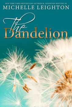 The Dandelion by Michelle Leighton