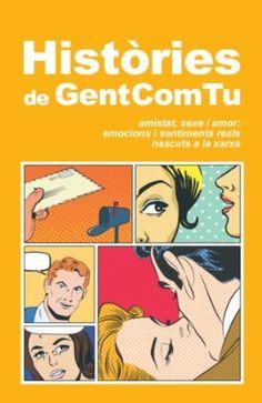 Històries de GentComTu: amistat, sexe i amor