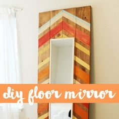 Floor mirrors are great but everywhere I look, they are CRAZY expensive. I put together my favorite DIY floor mirror tutorials so that everyone can have the look for less. These fit every style from glam to vintage! Enjoy 🙂 Child at Heart Lilikoi Joy Blue Roof Cabin Jenna Sue Designs Home Coming Hunted Interior