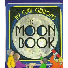 Fourth Grade - The Moon Book or any other book by Gail Gibbons