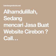 Alhamdulillah, Sedang mencariJasa Buat WebsiteCirebon? Call…