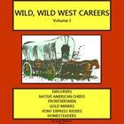 "Wild, Wild West Careers, Volume I Westward Expansion and America in the 1800s Lesson plans and engaging activities for the following ""careers:"" Explorers (Lewis and Clark); Native American Chief; Frontiersman; Gold Miners; Pony Express Rider; Showmen; and Homesteader.  132 pages."