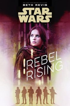 Star Wars Rebel Rising Book will tell the story of Jyn Erso