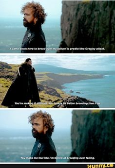 S7E3 game of thrones season 7 funny quotes. Tyrion Lannister and Jon Snow. Kit Harington, Peter Dinklage