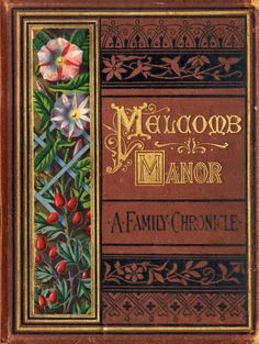 Melcomb Manor A Family Chronicle illustrated by Kate Greenaway 1875; I adore vintage and antique book covers!