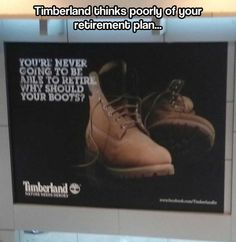Timberland has no faith in you #funny