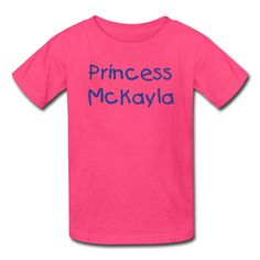 Princess McKayla - Cute Kids T-Shirt  This item can be custom made with any name or phrase. Email info@name-tees.com to discuss.