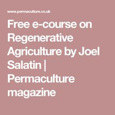 Free e-course on Regenerative Agriculture by Joel Salatin | Permaculture magazine