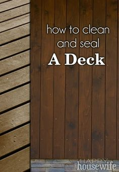 DIY Home Improvements: How to Clean and Seal a Deck | The Happy Housewife #DIY #deck #cleaning