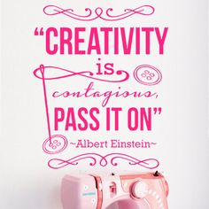 pass it on - Picturre Design Wise Quotes, Funny Quotes, Sewing Humor, Quilting Quotes, Sewing Quotes, Sewing Room Decor, Craft Quotes, Creativity Quotes, Einstein Quotes