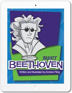 Meet Beethoven iPad App | MakingMusicFun.net - A super cool way to introduce elementary age kids to Beethoven. (Includes Sheet Music for Piano, Recorder, Violin, Flute, Clarinet, and More)
