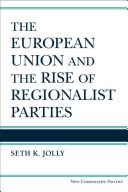 The European Union and the rise of regionalist parties / Seth K. Jolly University of Michigan Press, 2015