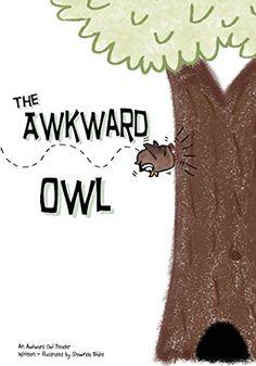 The Awkward Owl by Shawnda Blake