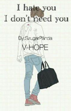 """Powinieneś przeczytać """" I Hate You. I Don't Need You. ~ Vhope  """"na #Wattpad. #fanfiction"""
