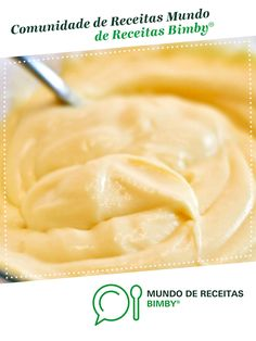 Creme Pasteleiro Delicioso de Receita Bimby® na categoria . Easy Cooking, Macaroni And Cheese, Soup, Ethnic Recipes, Desserts, Kitchen, Snacks, Conch Fritters, Cake Filling Recipes