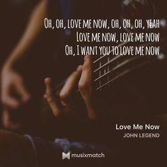 Love Me Now #Lovemenow #Jonhlegend #musixmatch