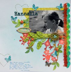 Layout done in Scraptastic 2012; instructed by Birgit Koopsen. Lots of Prima products like resist canvas and flowers