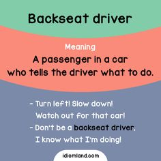 Are you a good backseat driver? Do you have a license? :)  #idioms #english #learnenglish