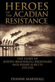 Heroes of the Acadian Resistance: The Story of Joseph (Beausoleil) Broussard and Pierre Surette French History, Canadian History, Cool Books, Big Books, Cajun French, Acadie, Family Tree Research, Louisiana History, Louisiana Purchase