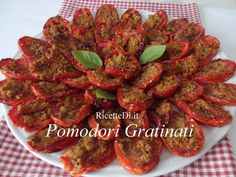Pomodori Gratinati - RicetteDi.it Antipasto, Tandoori Chicken, Buffet, Salads, Food And Drink, Vegetables, Cooking, Ethnic Recipes, Gratin