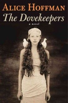 """Alice Hoffman's """"The Dovekeepers"""" is her first historical fiction novel -- it's set around the fall of Masada 2000 years ago. Sounds fascinating and tragic!"""
