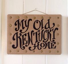 My Old Kentucky Home Burlap canvas Wall Hanging on Etsy, $38.00